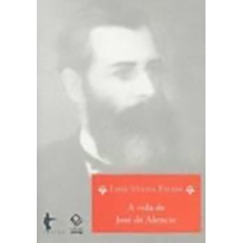 Vida de Jose de Alencar, A