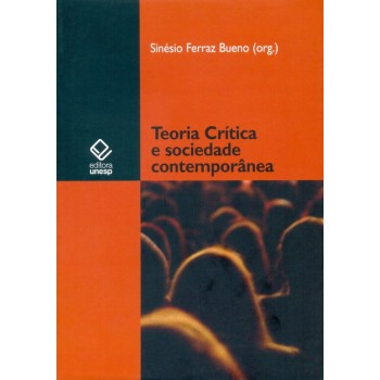 Teoria Crítica e Sociedade Contemporânea