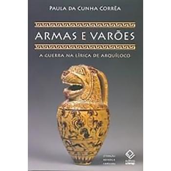 ARMAS E VARÕES - A GUERRA NA LÍRICA DE ARQUÍLOCO