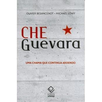 Che Guevara: Uma Chama Que Continua Ardendo