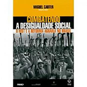 Combatendo a Desigualdade Social: O MST e a Reforma Agrária no Brasil