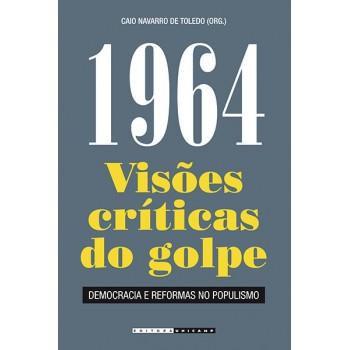1964: visões críticas do golpe: democracia e reformas no populismo