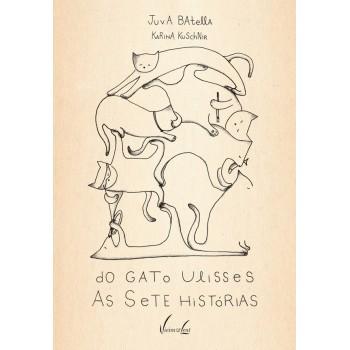 Do Gato Ulisses as Sete Histórias