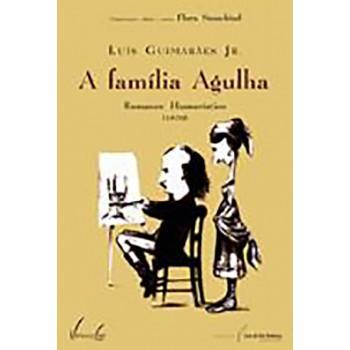 Família Agulha, A