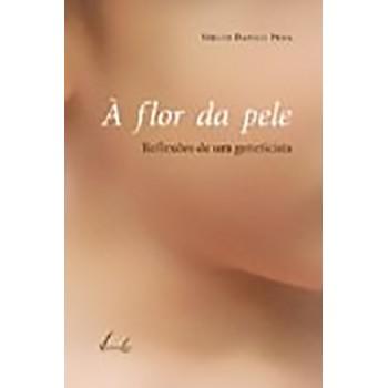 FLOR DA PELE, A