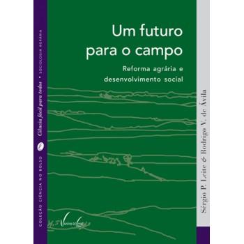 Um futuro para o campo: Reforma agrária e desenvolvimento social