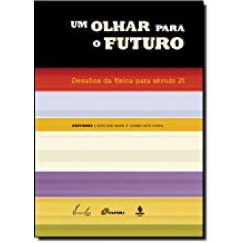 OLHAR PARA O FUTURO, UM